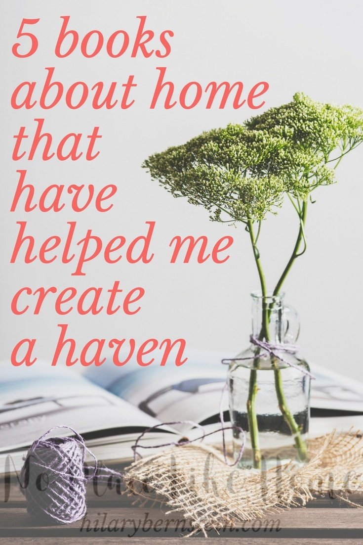 Books about home can help a lot as you create a haven.