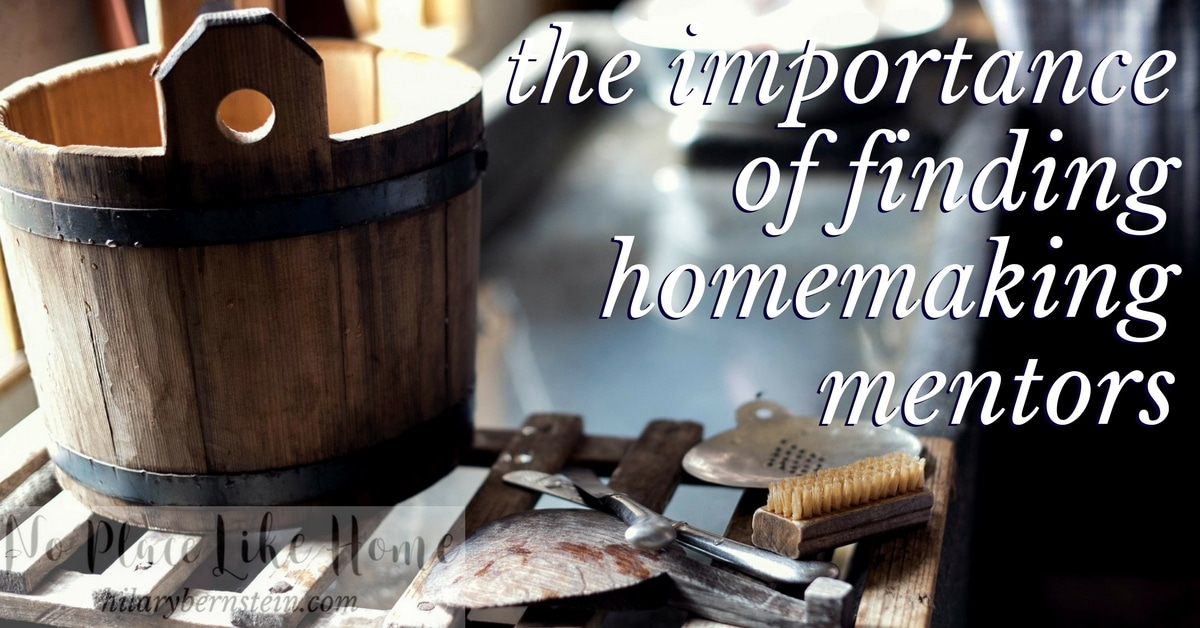If you're struggling find a good homemaking groove, it might be time to find homemaking mentors ...
