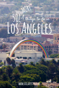 50 MORE Things to do in Los Angeles California