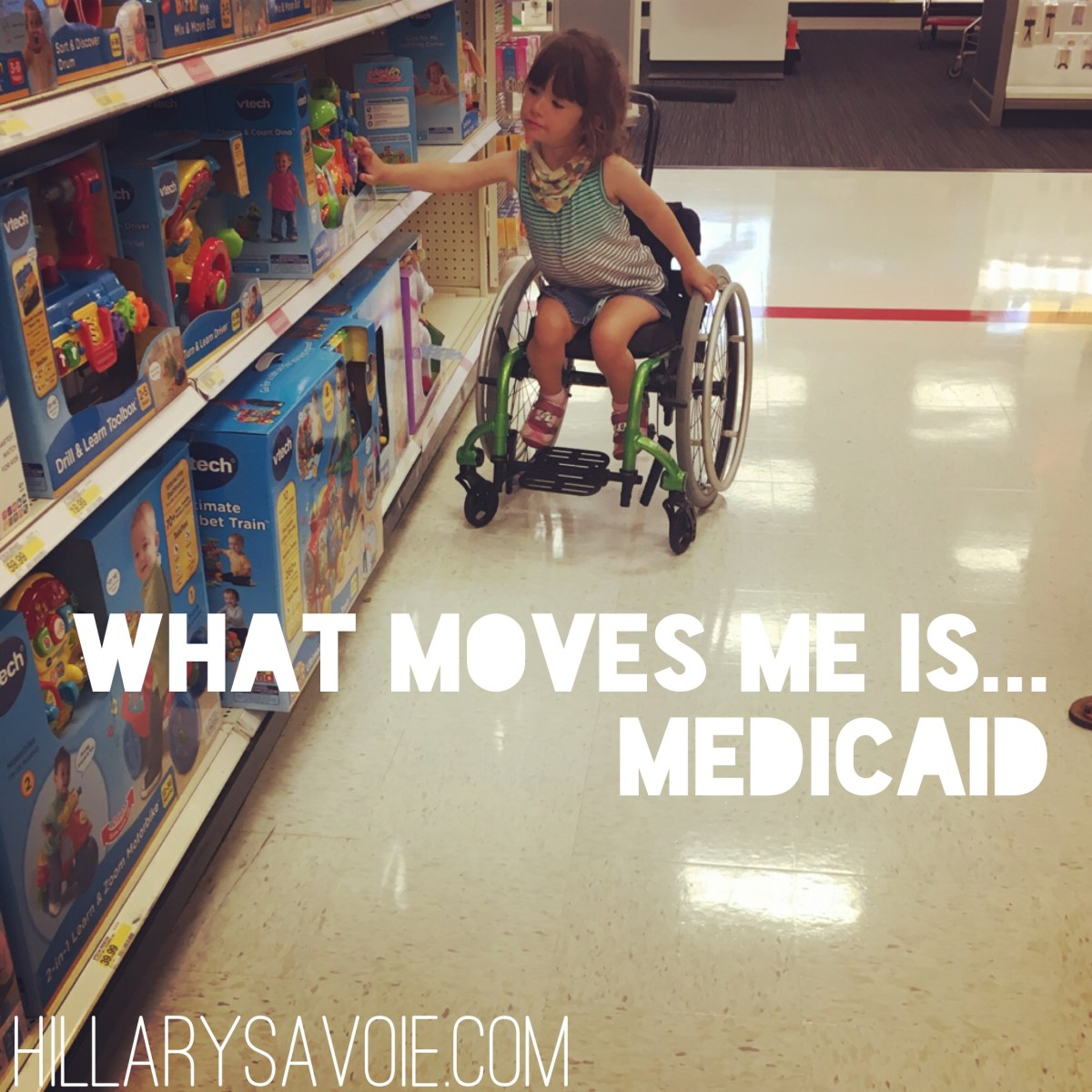 What moves me is…Medicaid.