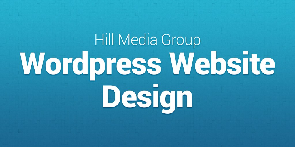 WordPress Website Design with Hill Media Group