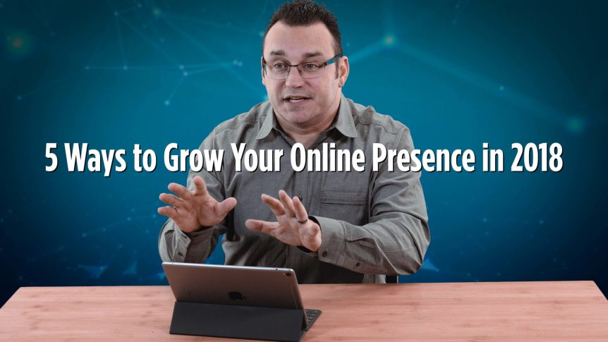 5 Ways to Grow Your Online Presence