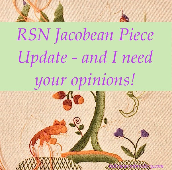 RSN Jacobean Piece Update – and I need your opinions!