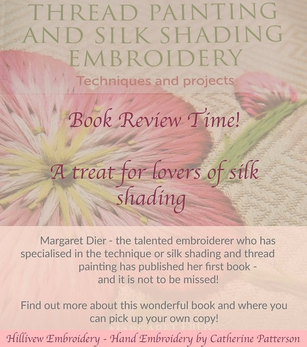 Book Review! Thread Painting and Silk Shading Embroidery by Margaret Dier. Find out why I love this book and how you can get your own copy!