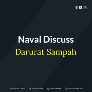 NAVAL DISCUSS – DARURAT SAMPAH