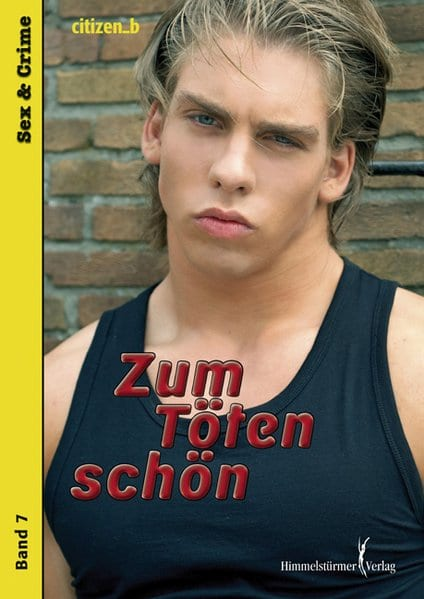 Zum Töten schön   Himmelstürmer Verlag