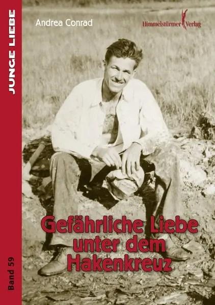 Gefährliche Liebe unter dem Hakenkreuz | Himmelstürmer Verlag