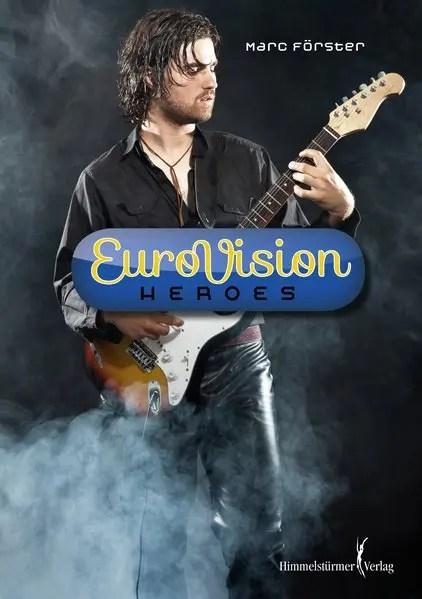 Eurovision Heroes | Himmelstürmer Verlag