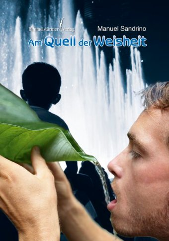 Am Quell der Weisheit | Himmelstürmer Verlag