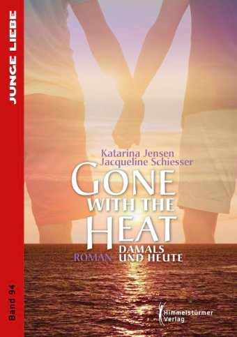 Gone with the heat - Damals und Heute