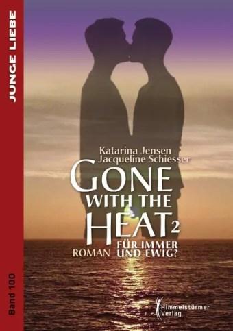 Gone with the Heat 2: Für immer und ewig