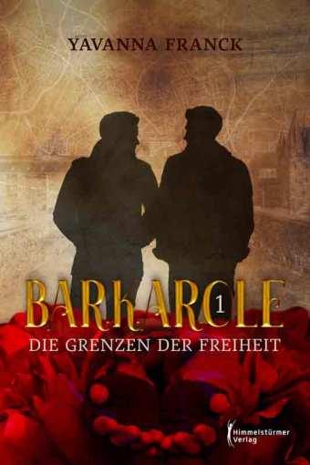 Barcarole 1: Die Grenzen der Freiheit | Himmelstürmer Verlag