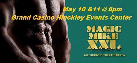 Magic Mike XXL at Grand Casino Hinckley MN