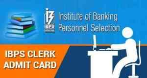 आईबीपीएस क्लर्क प्रीलिम्स एग्जाम 2018 एडमिट कार्ड हुए जारी