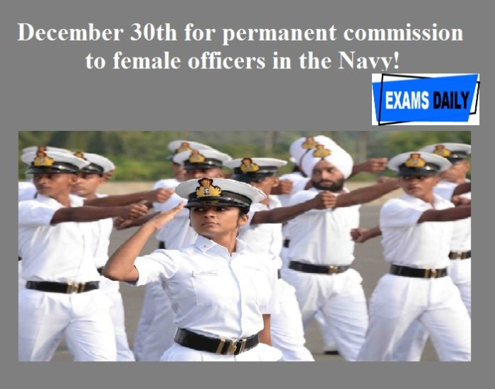 The Supreme Court has grant a permission until December 30th for permanent commission to female officers in the Navy!
