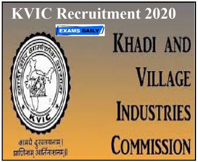 KVIC Recruitment 2020 Out – Apply for Technical Experts & Others Here!!!!