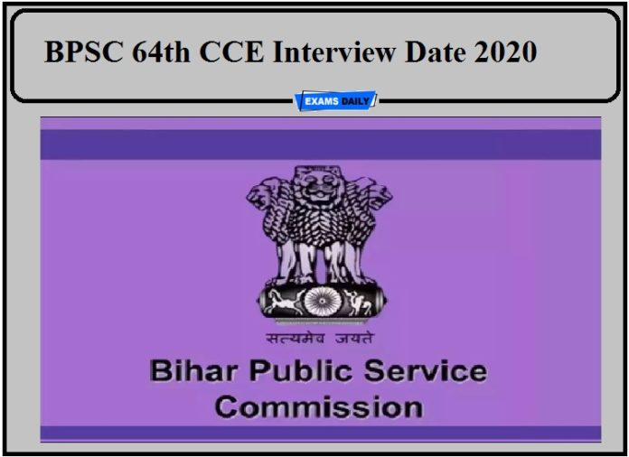 BPSC 64th CCE Interview Date 2020 Released- Check Interview Schedule!!!