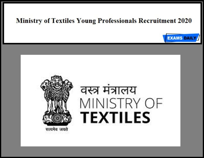 Ministry of Textiles Young Professionals Recruitment 2020