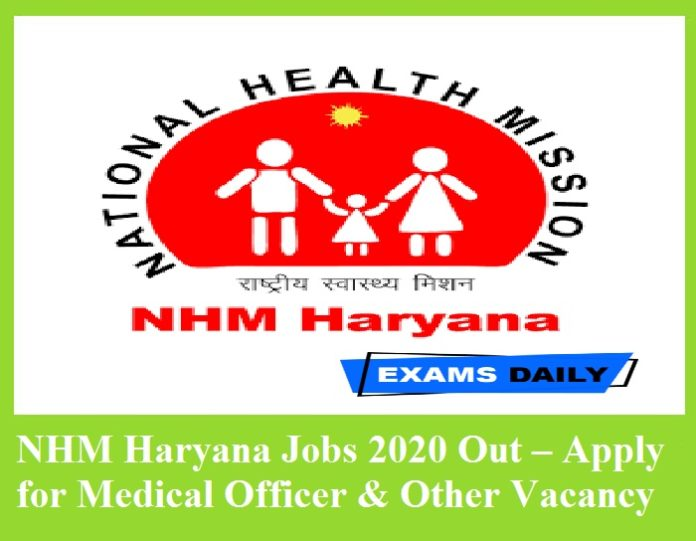 NHM Haryana Jobs 2020 Out – Apply for Medical Officer & Other Vacancy Download Notification PDF