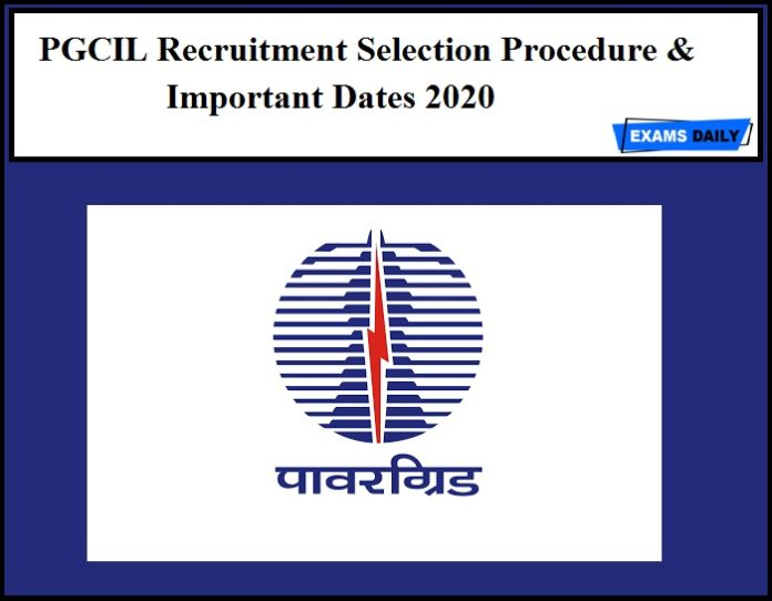 PGCIL Recruitment Selection Procedure & Important Dates 2020