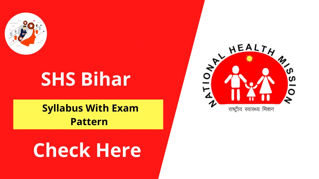 SHS Bihar Syllabus 2020 With Exam Pattern For CounsellorSHS Bihar Syllabus 2020 With Exam Pattern For Counsellor