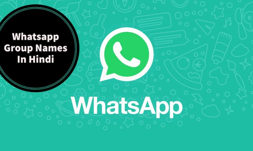 Latest whatsapp group names in hindi for Friends, Family & Girls
