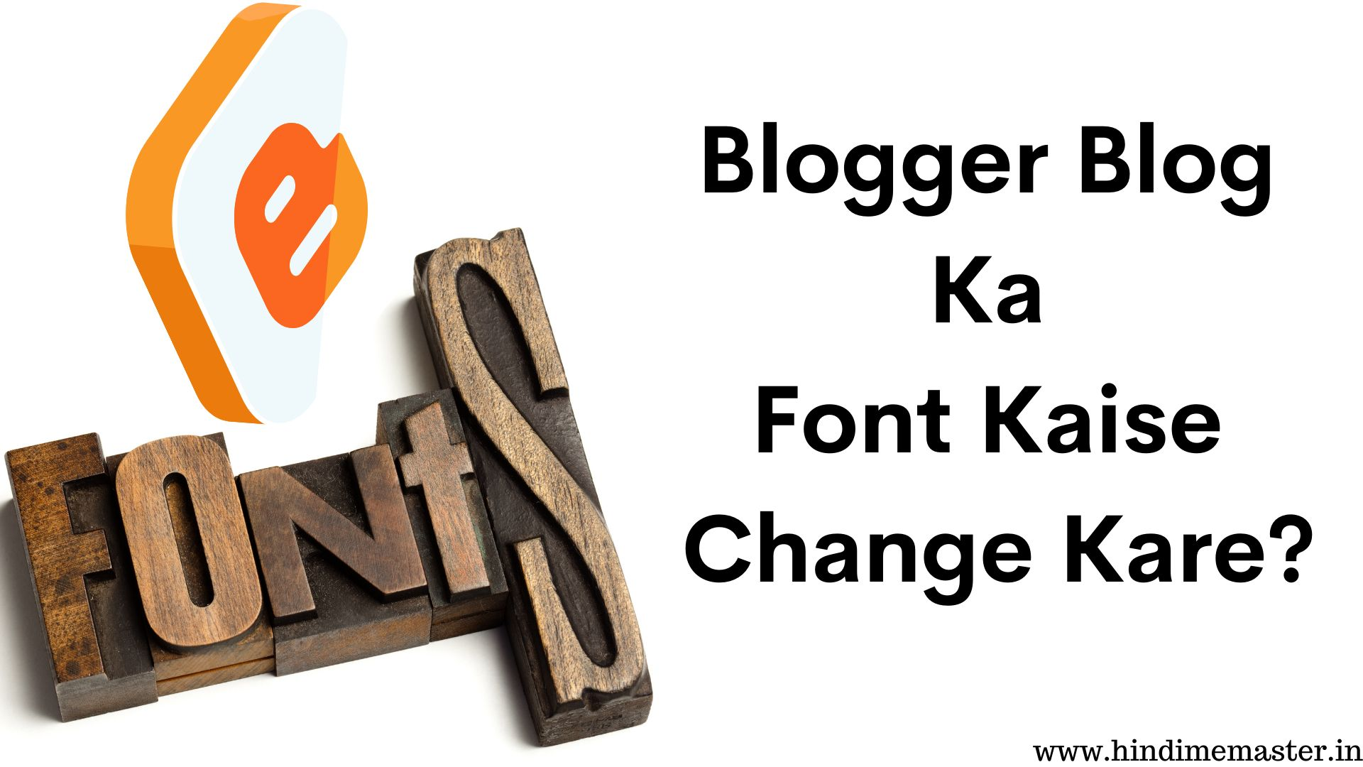 Read more about the article Blogger Blog Ka Font Kaise Change Kare – Full Guide in Hindi