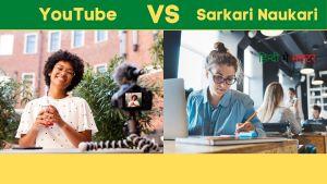 Read more about the article YouTube Vs Sarkari Naukari [2021] मे  कौन सही है?
