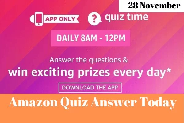 Amazon Quiz 28 November 2019 Answers Win