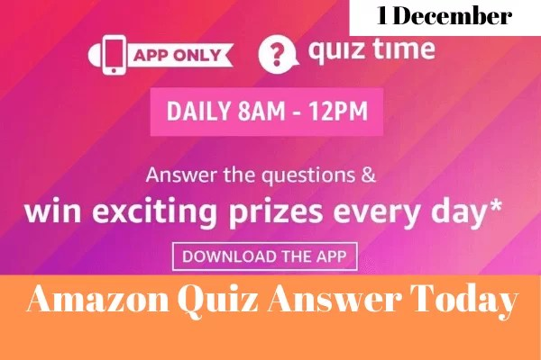 Amazon Quiz 1 December 2019 Answers Win