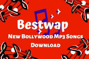Bestwap 2020 – Download New Bollywood Mp3 Songs & Best Hindi Song mp3 Download