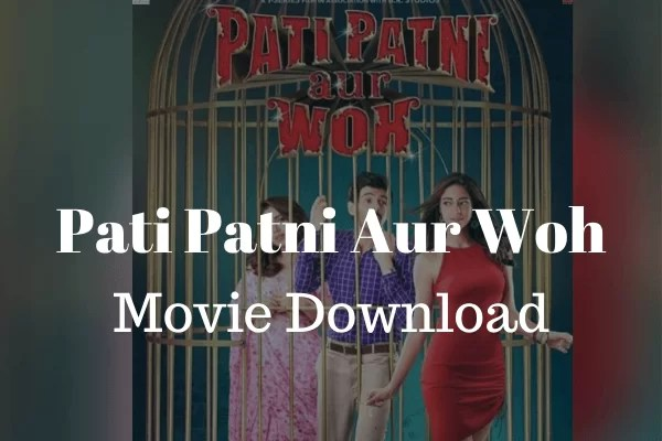 Bollywood movie download Pati Patni Aur Woh