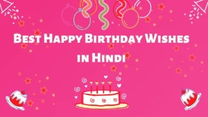 Best 100+ Happy Birthday Wishes in Hindi | जन्मदिन की बधाई | Happy Birthday in Hindi