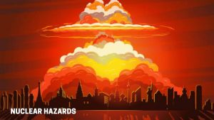 Read more about the article What are Nuclear Hazards, Meaning, Definition, Cause of Nuclear Hazards, Effects of Nuclear Hazards