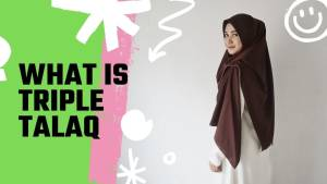 Read more about the article What is Triple Talaq, Meaning, Definition, End of Triple Talaq