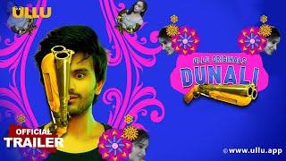 Dunali (2021) ULLU Webseries Cast, Release Date, Wiki & Trailer