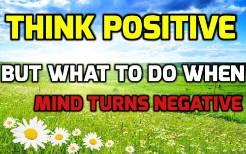 Think Positive but what if mind turns negative no-watermark