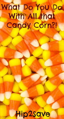 What Do You Do with all that Candy Corn Hip2Save