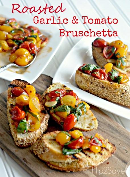Roasted Garlic & Tomato Bruschetta Hip2Save