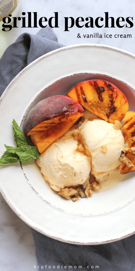 Vanilla Ice Cream with Grilled Peaches!! Throw some peaches on the grill and transform your vanilla ice cream into something amazing!#grilledpeaches #peaches #summerdessert #stonefruit #glutenfreedessert #glutenfree #grilling #grilleddessert #fruit #icecream #peachesandcream
