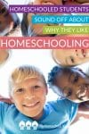 Homeschooling is fun, but don't take our word for it! Here we're sharing the opinions of dozens of homeschooled students of all grade levels/ages about why they love homeschooling!