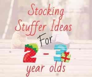 Stocking Stuffer Ideas for 2-3 year olds – Holiday Gift Guide Ideas for Toddlers