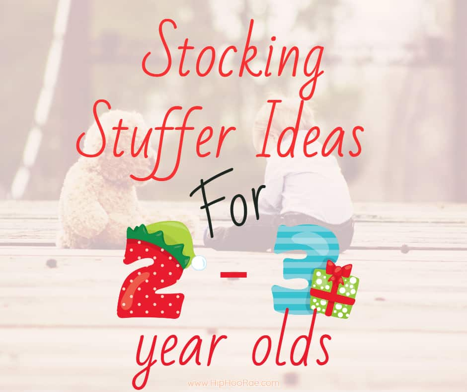 Stocking Stuffer Ideas for 2-3 year olds - Holiday Gift Guide Ideas for Toddlers