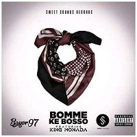Bayor97 – Bomme Ke Bosso Ft King Monada Mp3 Download Fakaza