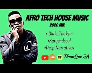 Mp3 Download Dlala Thukzin, Karyendasoul, Deep Narratives AFRO Tech – House Music Mix