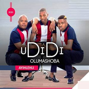 UDidi olumashoba Ayihlehli Album Zip Mp3 Download Fakaza 2020