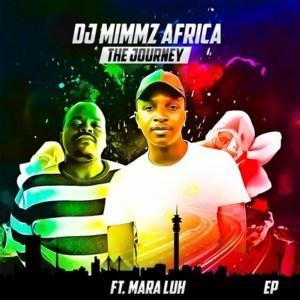 DJ Mimmz Africa The Journey EP Album Zip Mp3 Download Fakaza 2020