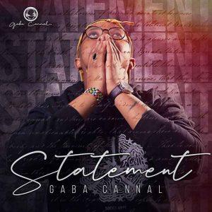 Mp3 Download Gaba Cannal statement album 2020 release date tracklist