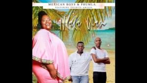 Hlala Nam – Mexican Boys & Phumla Ft Infinite Amigos Mp3 Download