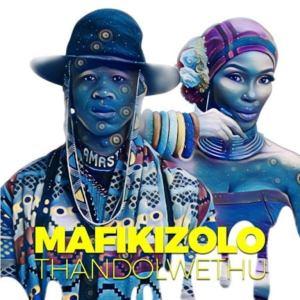 Mafikizolo Thandolwethu Mp3 Download Fakaza 2020